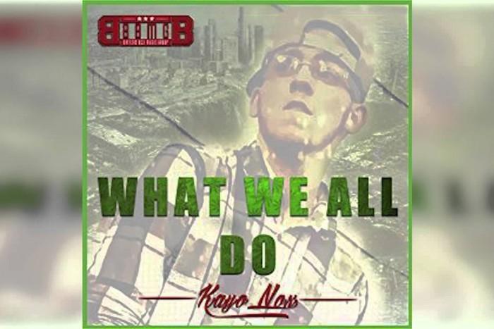 Kayo Nox – What We All Do [Explicit] @FedRadio @KayoNox