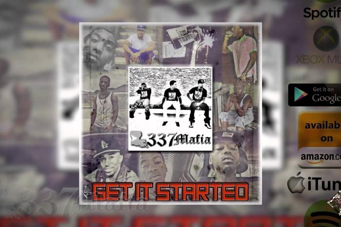 337 Mafia – Buckin To Tha Beat – Get IT Started EP